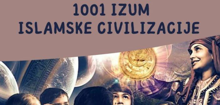 1001 IZUM ISLAMSKE CIVILIZACIJE – ciklus radionica